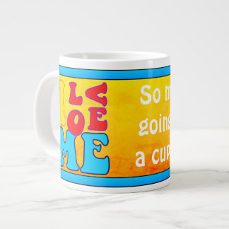 I Love Me Jumbo Coffee Mug