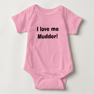 I love me Mudder! Baby Bodysuit