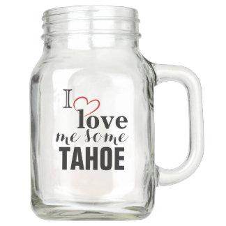 I LOVE ME SOME TAHOE MASON JAR (20 oz)