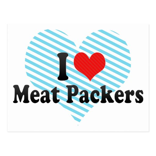 I Love Meat Packers Postcards