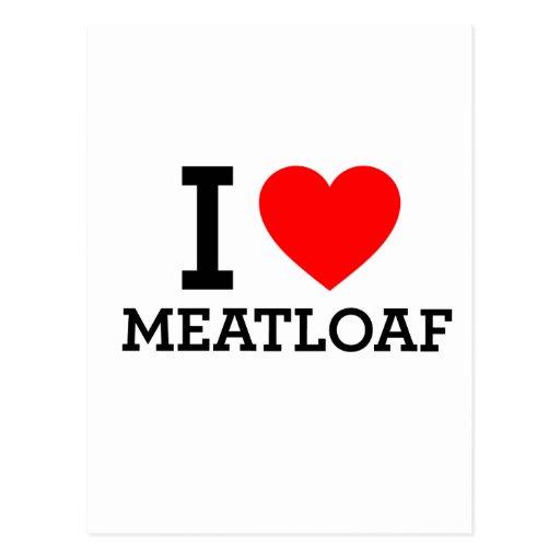 I Love Meatloaf Postcards