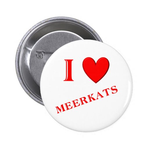 I Love Meerkats Button