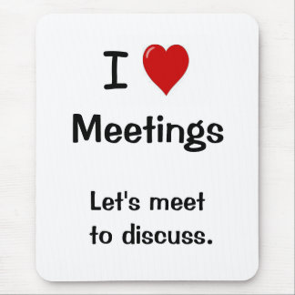 I Love Meetings - Funny Office Saying Mousepad