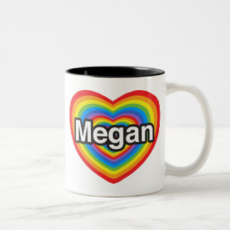 I love Megan. I love you Megan. Heart Two-Tone Coffee Mug