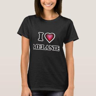 I Love Melanie T-Shirt