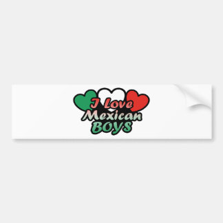 I Love Mexican Boys Bumper Sticker