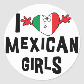 I Love Mexican Girls Round Stickers