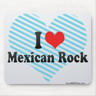 I Love Mexican Rock Mouse Pads
