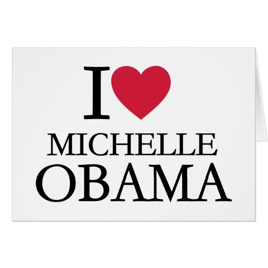 I love Michelle Obama Card