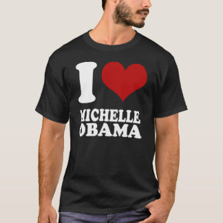 I love Michelle Obama (clean look) t shirt