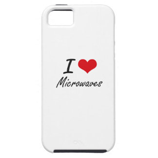 I Love Microwaves Case For The iPhone 5