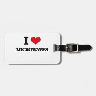 I Love Microwaves Travel Bag Tag