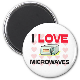 I Love Microwaves Magnets