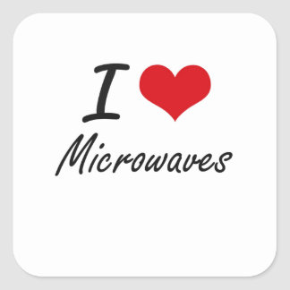 I Love Microwaves Square Sticker
