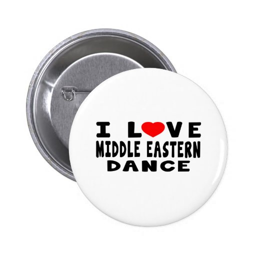 I Love Middle eastern Dance Pins