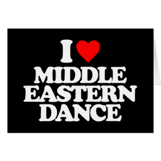 I LOVE MIDDLE EASTERN DANCE GREETING CARD