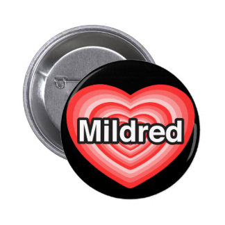 I love Mildred. I love you Mildred. Heart 6 Cm Round Badge