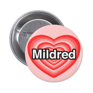 I love Mildred I love you Mildred Heart Button