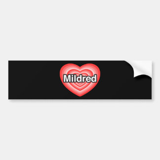 I love Mildred. I love you Mildred. Heart Car Bumper Sticker