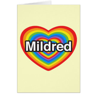 I love Mildred. I love you Mildred. Heart Greeting Card
