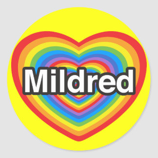 I love Mildred. I love you Mildred. Heart Round Sticker