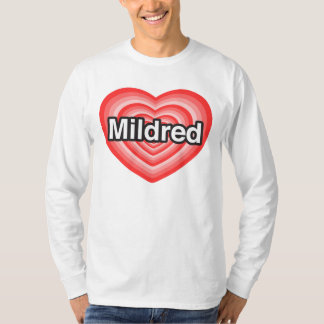 I love Mildred. I love you Mildred. Heart T-Shirt