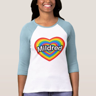 I love Mildred. I love you Mildred. Heart Tshirt