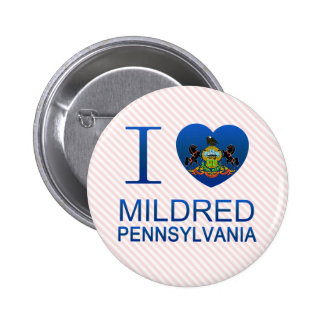 I Love Mildred PA Buttons