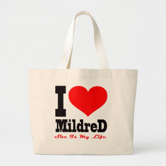 I Love Mildred. She Is My Life Bags