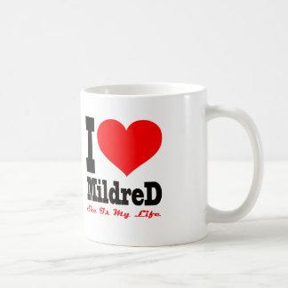 I Love Mildred. She Is My Life Coffee Mug