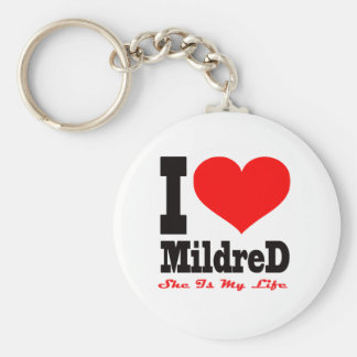 I Love Mildred She Is My Life Keychain