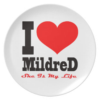 I Love Mildred She Is My Life Dinner Plates