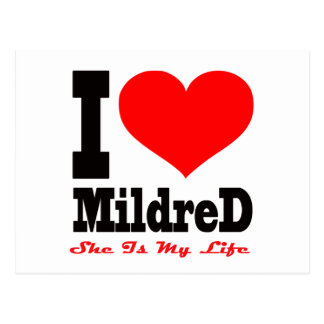 I Love Mildred. She Is My Life Postcard