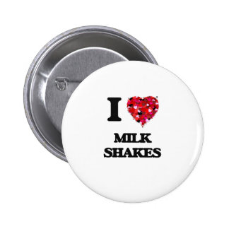 I Love Milk Shakes 6 Cm Round Badge