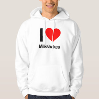i love milkshakes hooded sweatshirts