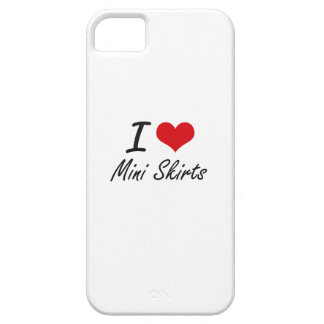 I love Mini Skirts Barely There iPhone 5 Case
