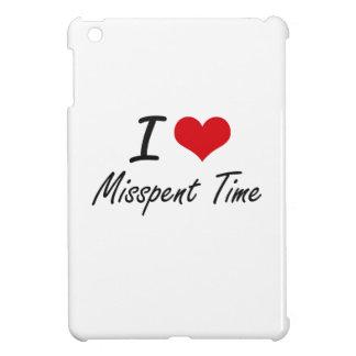 I Love Misspent Time Case For The iPad Mini