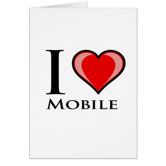 I Love Mobile Greeting Card