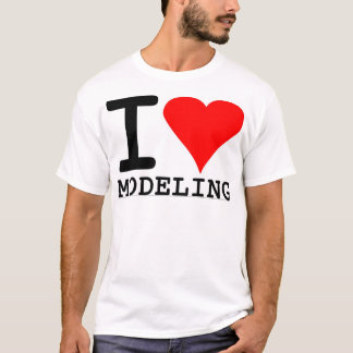 I Love Modeling T-Shirt