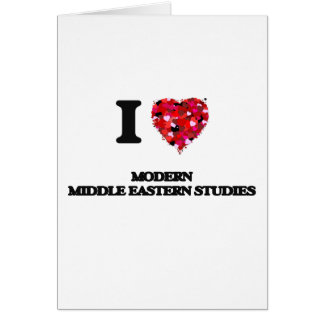 I Love Modern Middle Eastern Studies Greeting Card