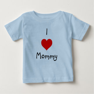 I love Mommy Baby T-Shirt