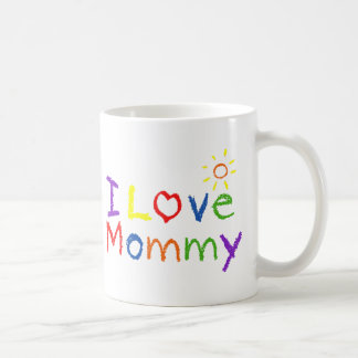 I love Mommy Coffee Mug