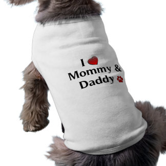 I Love Mommy & Daddy Dog Apparel Shirt