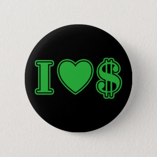 I Love Money 6 Cm Round Badge