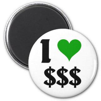 I love Money 6 Cm Round Magnet