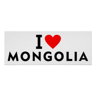 I love Mongolia country like heart travel tourism Poster