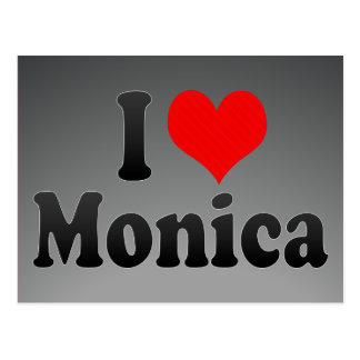 I love Monica Post Cards