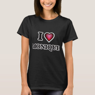 I Love Monique T-Shirt