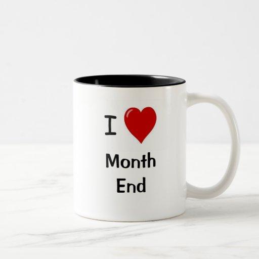 I Love Month End! - Double-sided Coffee Mug