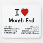 I Love Month End - I Heart Month End Mouse Pads